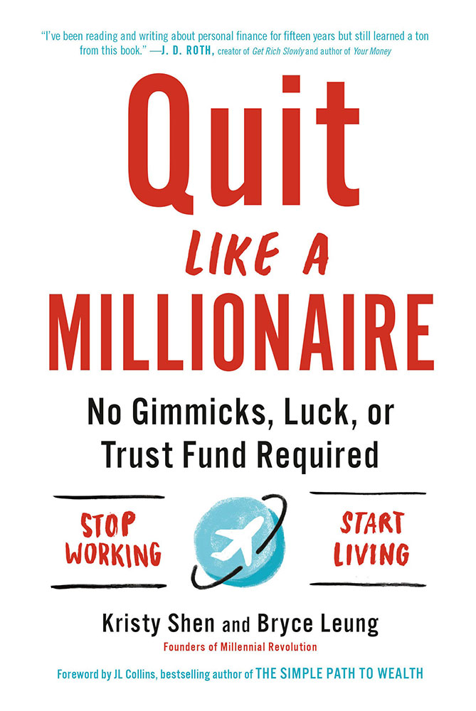 Quit Like a Millionaire: No Gimmicks, Luck, or Trust Fund by Kristy Shen